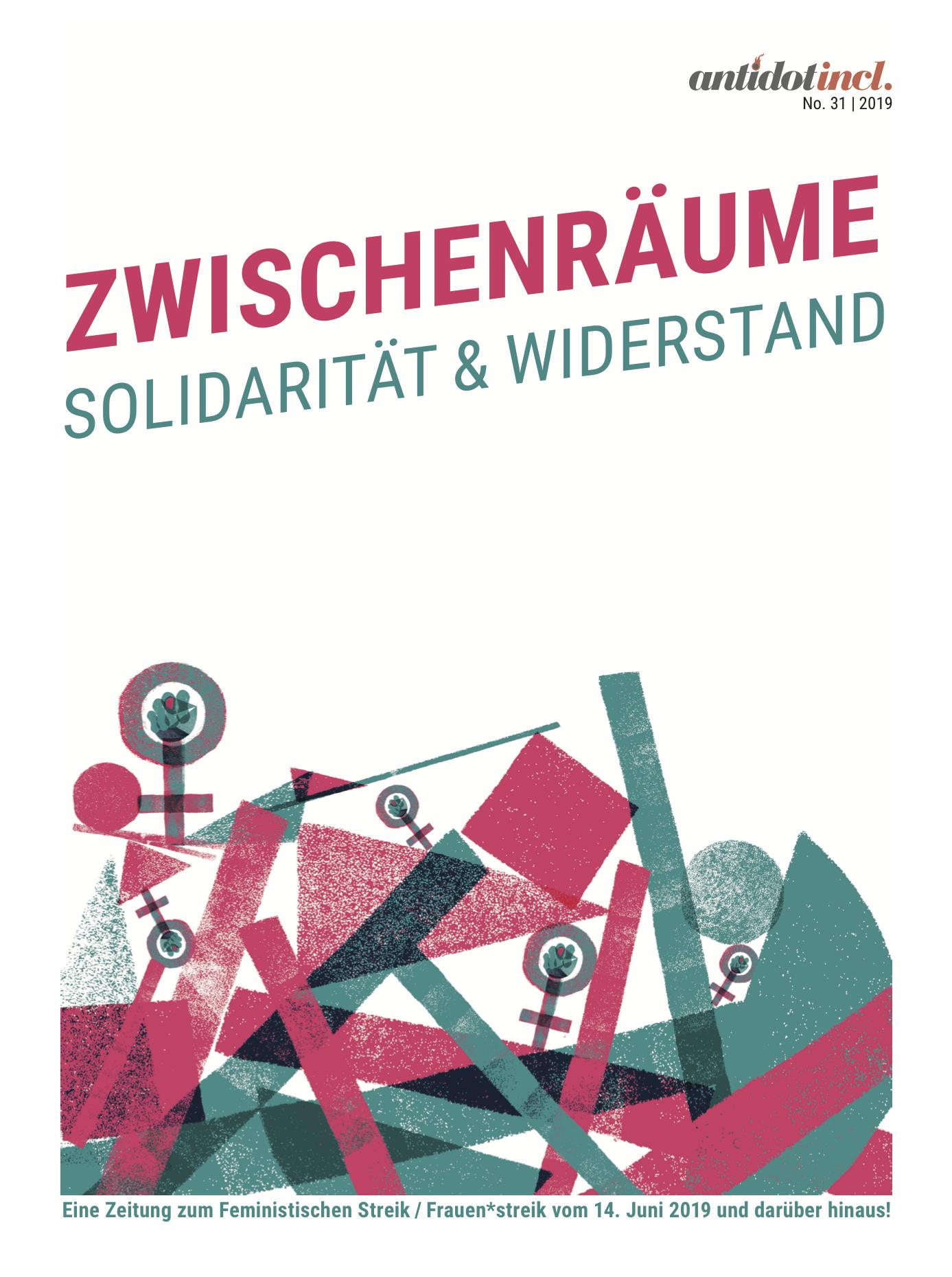"""Titelseite der Antidote zum Frauenstreik. Titel: """"Zwischenräume Solidarität und WIderstand"""" Mit Grafik von verschiedenen Formen und dem feminismus Symbol in rot und grün"""