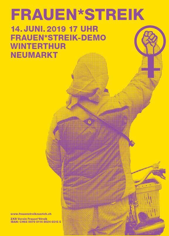 Aufruf des Frauen*streikkollektivs Winterthur zur Demo am 14. Jun 2019 um 17Uhr beim Neumarkt in Winterthur. alles in violett auf Gelbem Hintergrund, dazu eine Person von hinten Fotografiert, mit Kopftuch, ein Fahrrad stossend und die Faust in die Luft streckend. Über diese Faust ist das Feminismus Symbol gelegt