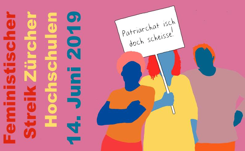"""Ein Logo des Frauenstreiks an den Hochschulen. Alles sehr bunt. Text: """"Feministischer Streik Zürcher Hochschulen 14. Juni 2019"""" Zeichnung zeigt drei Weiblichkeiten die ein Schild hochhalten auf dem steht """"Patriarchat isch doch scheisse!"""""""