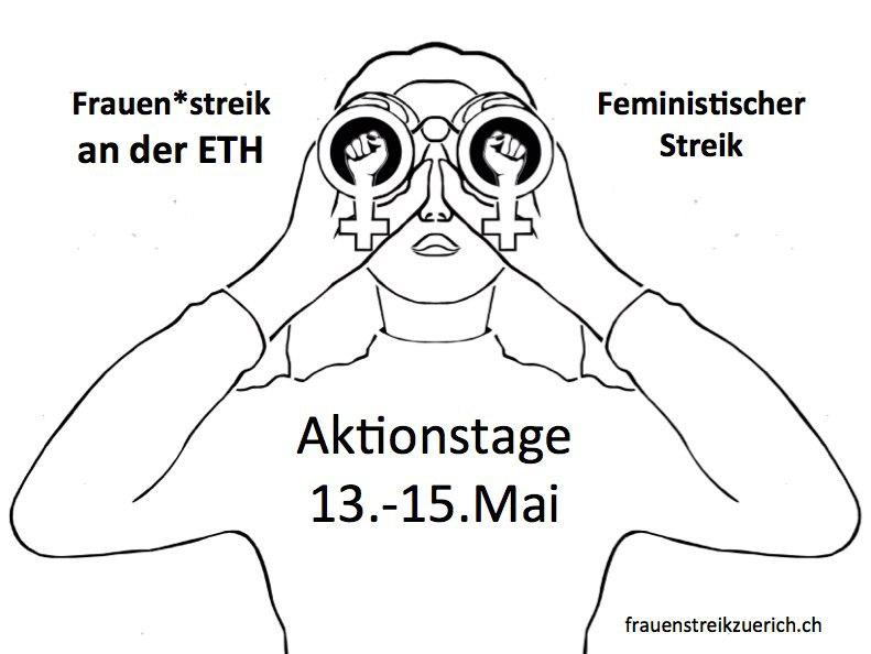 """Symbol des Zürcher Frauen*streikkollektivs: Frau die durch feministischen Feldstecher guckt, in Schwarz, auf weissem Hintergrund. Oben steht """"Frauen*streik an der ETH"""" und """"Feministischer Streik"""" Darunter steht: """"Aktionstage 13.-15. Mai."""