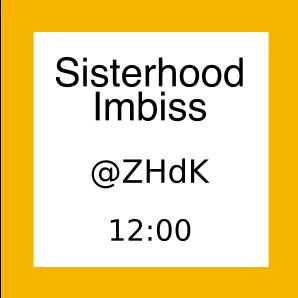 Ichon zum Sisterhood Imbiss an der ZHdK