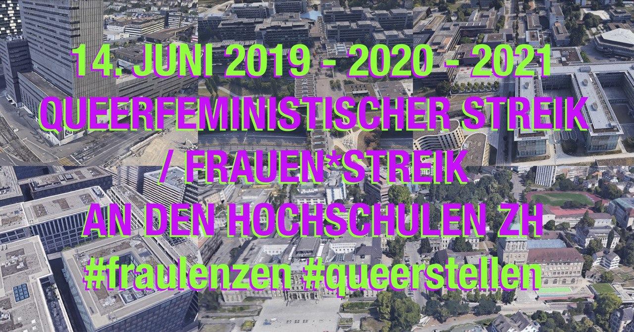 Fotozusammenschnitte verschiedenster Hochschulgebäude in Zürich, darüber steht 14. Juni 2020-2021 Queerfeministischer Streik/ Frauen*streik an den Hochschulen ZH #fraulenzen #queerstellen